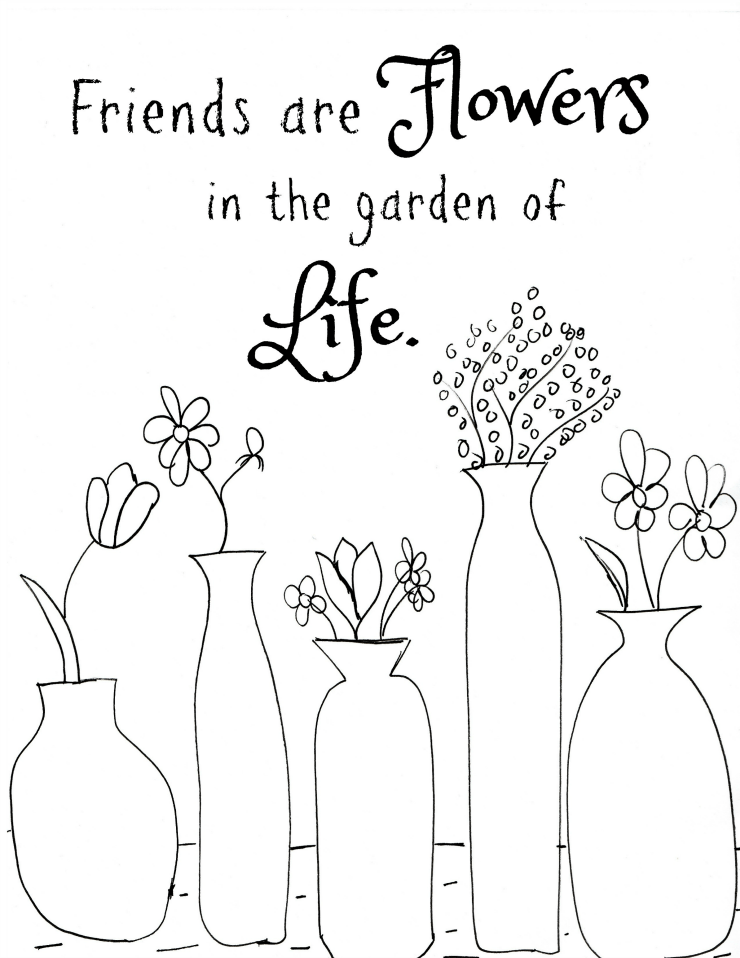 flower quote coloring page - Friends Quotes Coloring Pages