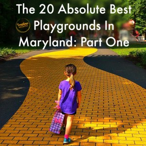 The 20 Absolute Best Playgrounds in Maryland- Part One