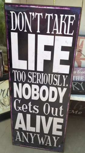 Sign Dont Take Life Too Seriously Attitude Matters