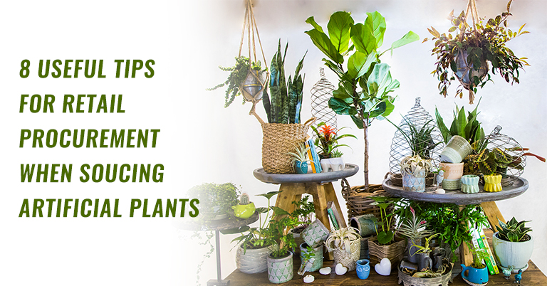 8-useful-tips-retail-procurement-when-sourcing-artificial-plants