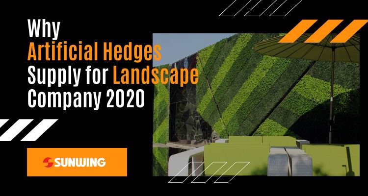 why add artificial hedges to boost landscape company business in 2020