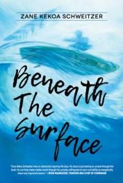 Beneath The Surface - Zane Schweitzer