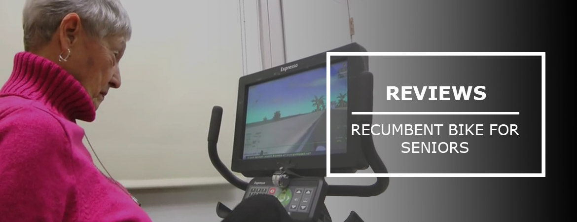 Top 3 Best Recumbent Bike For Seniors [Recommended]