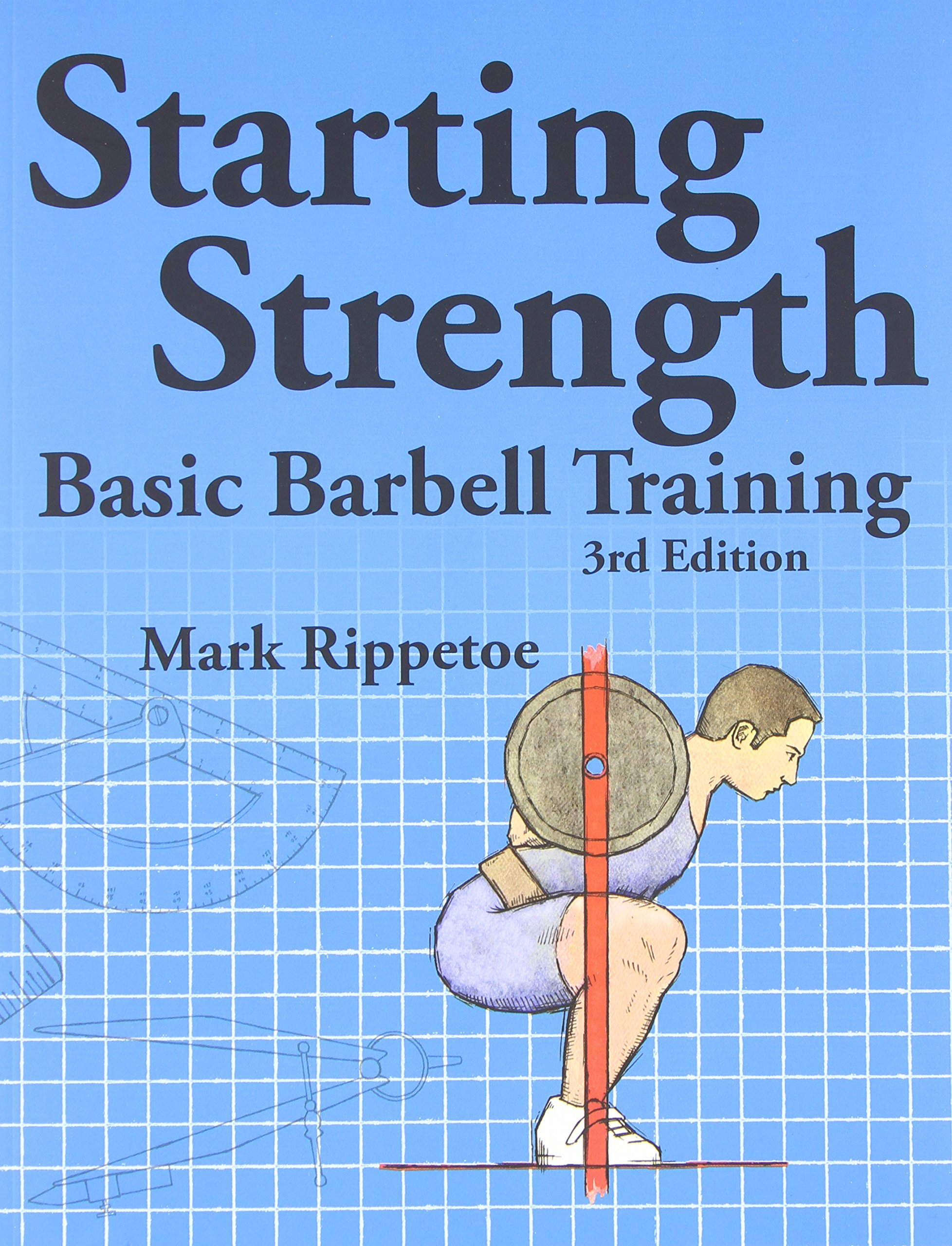 Starting Strength – Basic Barbell Training, 3rd Edition – Book Reviewed