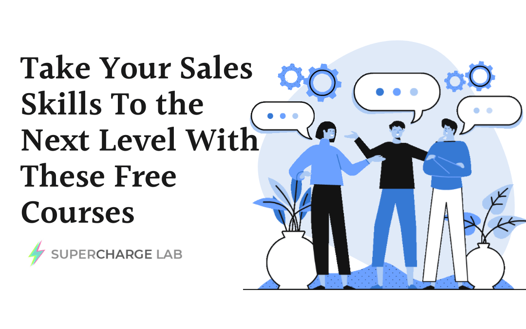 Take Your Sales Skills To the Next Level With These Free Courses