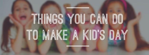 Make A Kid's Day