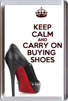 KEEP CALM AND CARRY ON BUYING SHOES Fridge Magnet Showing A Black LOUBOUTIN Shoe With A Red Sole