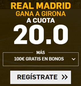 Supercuota Betfair la Liga Real Madrid - Girona