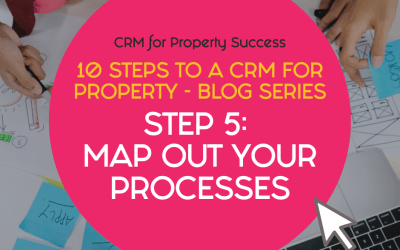 10 Steps to a CRM for Property – Step 5: Map out your property business processes