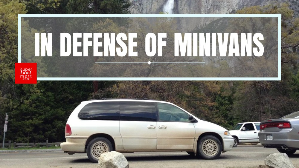 In Defense Of Minivans