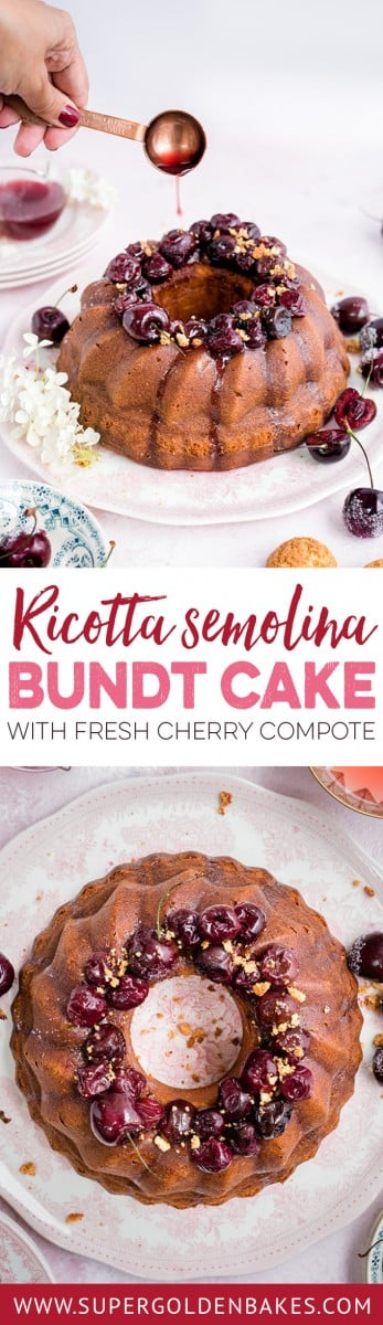 Amaretti ricotta semolina bundt cake with fresh cherry compote – delicious served warm with a little crème fraîche on the side | Supergolden Bakes