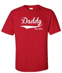 daddy since 2013 red