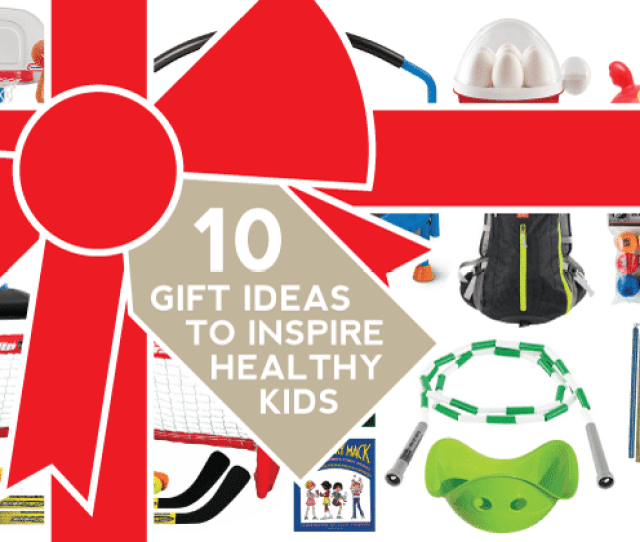 Gift Guide  Gift Ideas To Inspire Healthy Kids