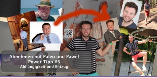 Abnehmen mit Paleo und Pawel - Power Tipp #6 - Abhängigkeit und Entzug