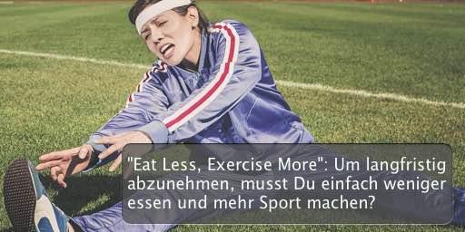 Weniger essen, mehr Sport?