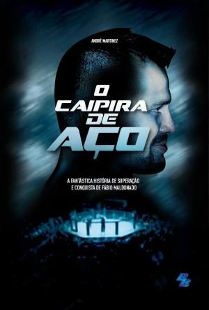 """Capa de """"O Caipira de Aço"""", autobiografia de Fabio Maldonado (Foto: Facebook)"""