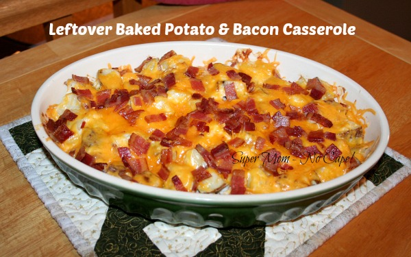 Leftover Baked Potato and Bacon Casserole