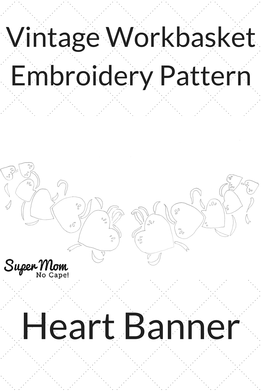 Vintage Workbasket Embroidery Pattern - Heart Banner