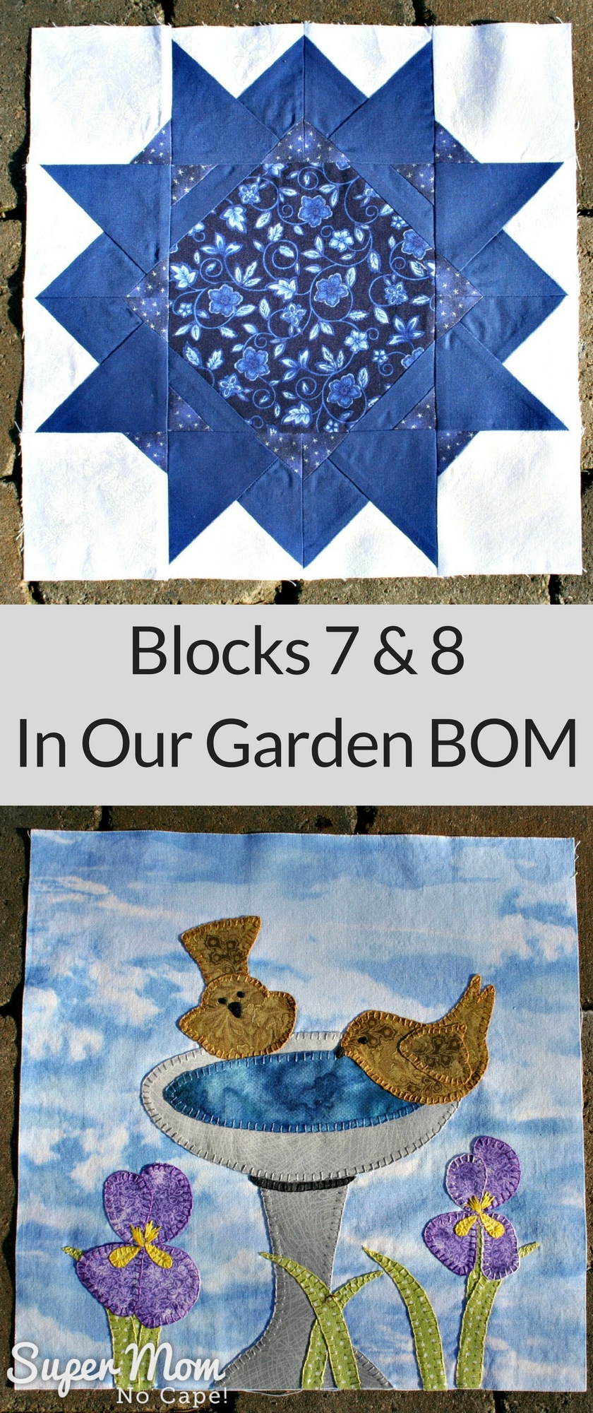 Super Mom - No Cape's versions of Blocks 7 and 8 In Our Garden BOM