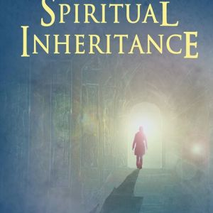 Accessing Your Spiritual Inheritance