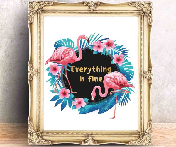 Plakat po angielsku do druku Everything is fine z flamingiem