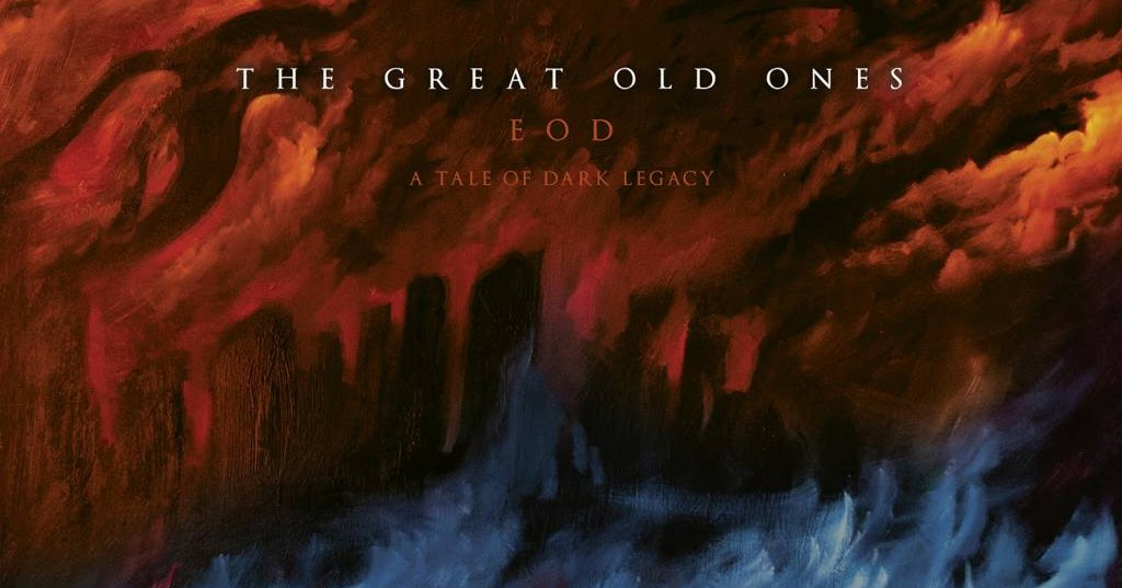 The Great Old Ones EOD A Tale Of Dark Legacy