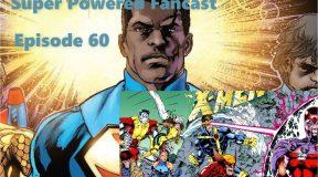 SPFC Episode 60: Black Superman and the MCU's X-Men Problem