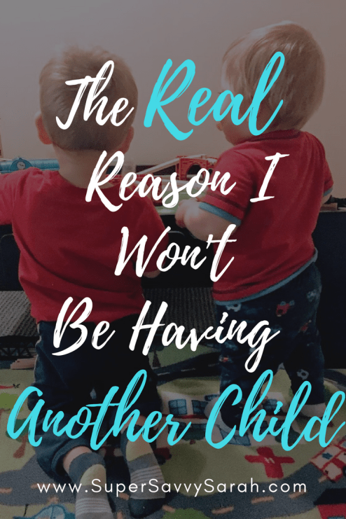 The Real Reason I Won't Be Having Another Child, Two Kids, How to Know when you're done having children, Boy mom, daycare costs, what does childcare cost, what does daycare cost, Super Savvy Sarah
