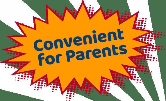 Convenient for Parents