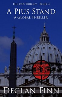 A Pius Stand: A Global Thriller (The Pius Trilogy Book 3) by [Finn, Declan]