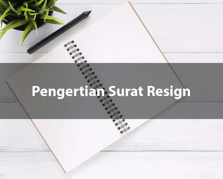 Pengertian Surat Resign