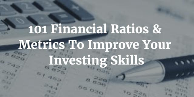 101 Financial Ratios & Metrics To Improve Your Investing Skills