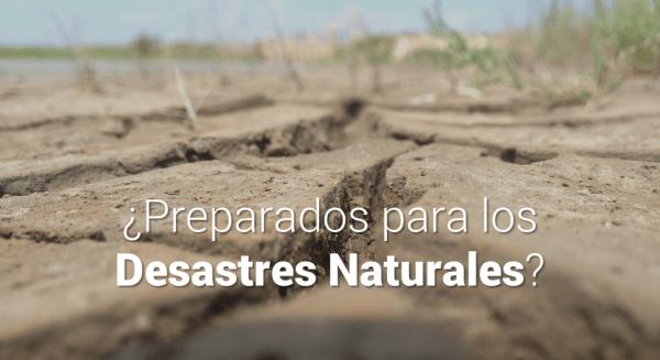 ¿Estamos preparados para los desastres naturales?