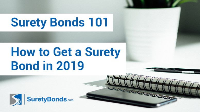 Find out how to get a surety bond in 2019 with SuretyBonds.com