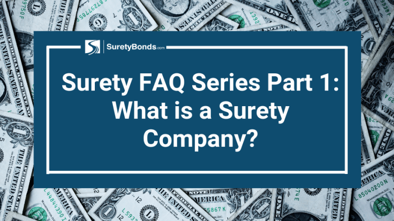 Find out what a surety company is in part one of Suretybonds.com surety FAQ series