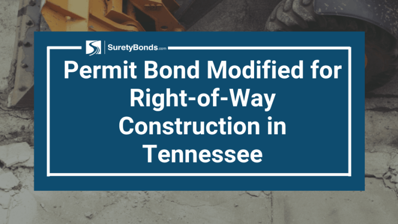 Permit Bond Modified for Right-of-Way Construction in Tennessee