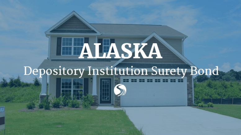 New Surety Bond Rule For Alaska Depository Institutions