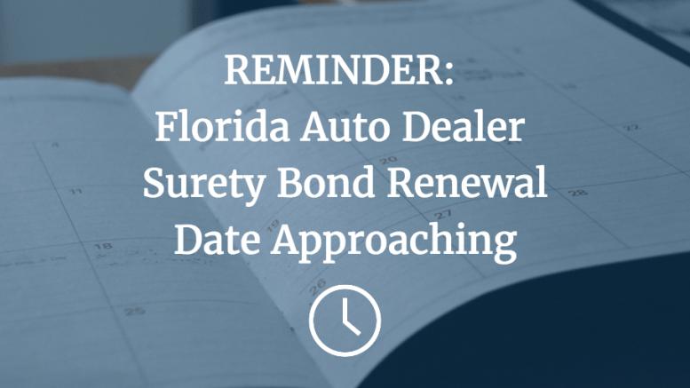 Reminder Florida Auto Dealer Surety Bond Renewal This Spring Surety Bond Insider