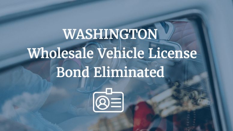washington wholesale vehicle dealer license eliminated surety bond insider. Black Bedroom Furniture Sets. Home Design Ideas