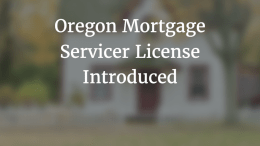 oregon mortgage servicer license introduced