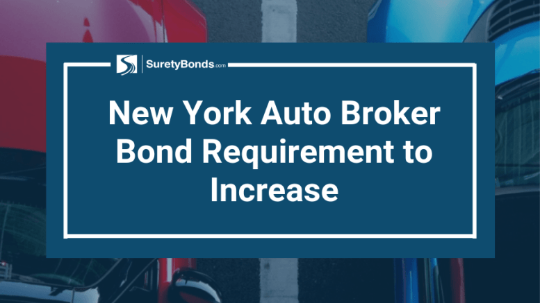 The requirements for New York auto dealer bonds have increased