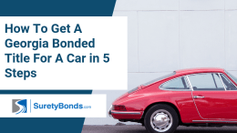 Find out how to a bonded title for a car in Georgia in 5 easy steps with SuretyBonds.com