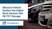 missouri-vehicle-dealers-see-higher-bond-amount-sb-707-passage