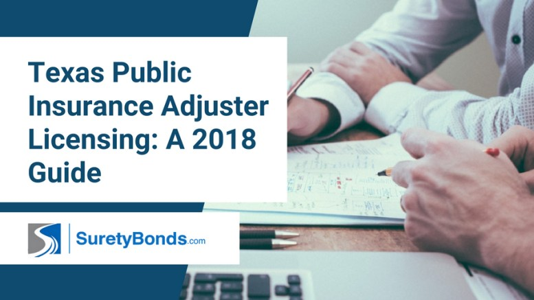 Read the guide to Texas public insurance adjuster licensing with SuretyBonds.com