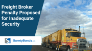 Freight Broker Penalty Proposed for Inadequate Security