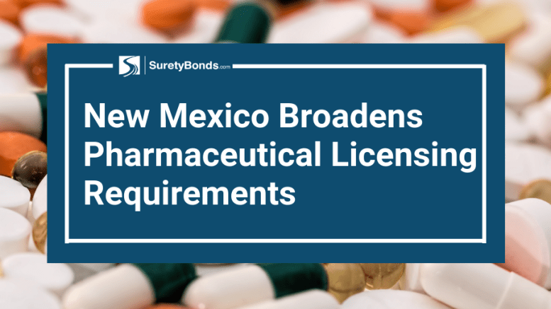 New Mexico Broadens Pharmaceutical Licensing Requirements
