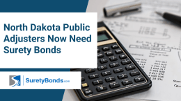 North Dakota Public Adjusters Now Need Surety Bonds