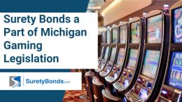 Surety Bonds a Part of Michigan Gaming Legislation