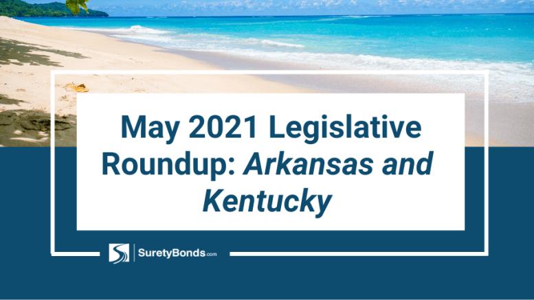 Mar 2021: Legislative Roundup: Arkansas and Kentucky