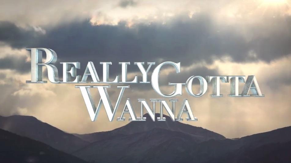 Movie Teaser: Really Gotta Wanna